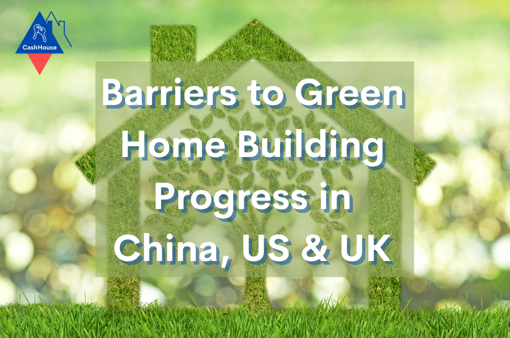 Barriers to Green Home Building Progress in China, US & UK