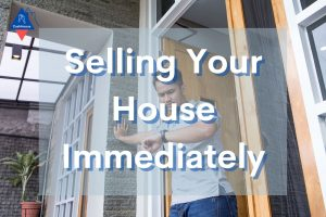 Selling Your House Immediately